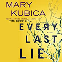 Every Last Lie Audiobook by Mary Kubica Narrated by Carly Robins, Graham Hamilton