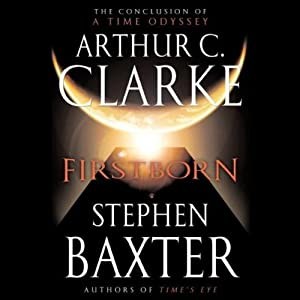Firstborn: Time Odyssey, Book 3 | [Arthur C. Clarke, Stephen Baxter]