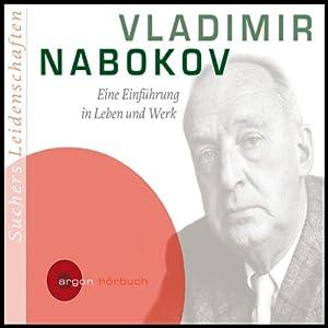Vladimir Nabokov. Eine Einführung in Leben und Werk (Suchers Leidenschaften) Hörbuch