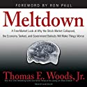 Meltdown: A Look at Why the Economy Tanked and Government Bailouts Will Make Things Worse (       UNABRIDGED) by Thomas E. Woods Narrated by Alan Sklar