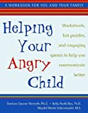 img - for Helping Your Angry Child: Worksheets, Fun Puzzles, and Engaging Games to Help You Communicate Bette book / textbook / text book