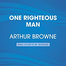 One Righteous Man: Samuel Battle and the Shattering of the Color Line in New York Audiobook by Arthur Browne Narrated by Dominic Hoffman