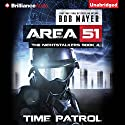 Time Patrol: Area 51: The Nightstalkers, Book 4 (       UNABRIDGED) by Bob Mayer Narrated by Eric G. Dove