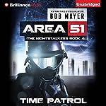 Time Patrol: Area 51: The Nightstalkers, Book 4 | Bob Mayer