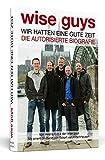 Image de wise guys: Wir hatten eine gute Zeit: Die autorisierte Biografie | Mit einem Grußwort von