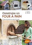 Construire un four à pain : Dans la maison ou dans le jardin
