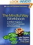 The Mindful Way Workbook: An 8-Week P...