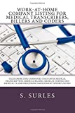 Work-at-Home Company Listing for Medical Transcribers, Billers and Coders: Telecommuting Companies that Offer Medical Transcription, Medical Billing, ... (HEA Work-at-Home Series) (Volume 1)