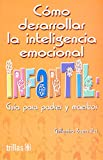 img - for Como Desarrollar la inteligencia emocional infantil / How to Develop Emotional Inteligence in Children: Guia para padres y maestros / Parents and Teachers Guide (Spanish Edition) book / textbook / text book