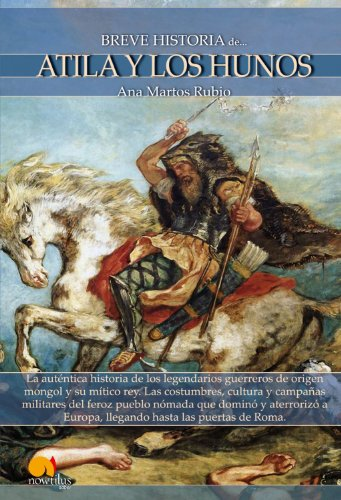 Breve Historia de Atila y los hunos (Spanish Edition)