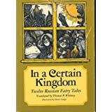 In a Certain Kingdom, Twelve Russion Fairy Tales