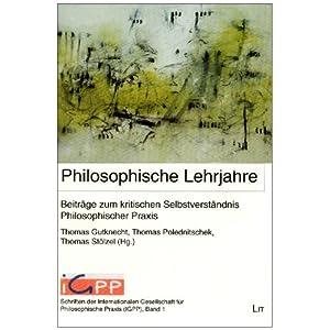 Philosophische Lehrjahre: Beiträge zum kritischen Selbstverständnis Philosophischer Praxis