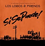 Si Se Puede!: Los Lobos & Friends (Disc On Demand)