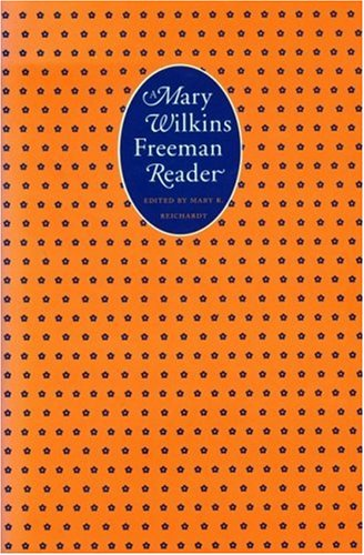 A Mary Wilkins Freeman Reader (French Modernist Library)