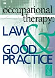 img - for Occupational Therapy: Law and Good Practice book / textbook / text book