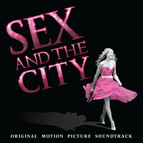 Original album cover of Sex And The City: Music From the Original Motion Picture by Original Soundtrack