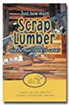 Just How Much Scrap Lumber Does a Man Need?
