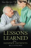 img - for Lessons Learned from Hospice Patients book / textbook / text book