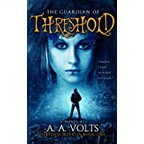 The Guardian of Threshold (A Young Adult Paranormal Fantasy) (Urban Fantasy) (Contemporary Fantasy) (Threshold Series)