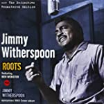 Roots + Jimmy Whitherspoon + 3 Bonus...