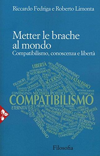 metter-le-brache-al-mondo-compatibilismo-conoscenza-e-liberta-filosofia