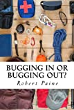img - for Bugging In or Bugging Out? book / textbook / text book