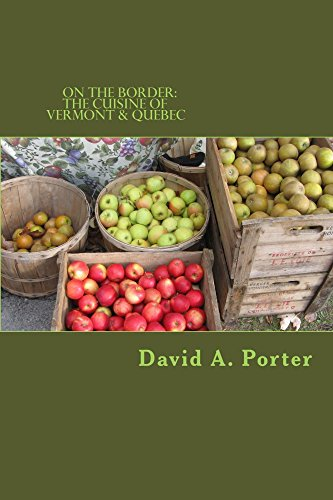On the Border:: The cuisine of Vermont & Quebec by David Porter