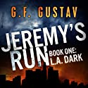 Jeremy's Run: L.A. Dark, Book 1 (       UNABRIDGED) by G.F. Gustav Narrated by Cory Fox