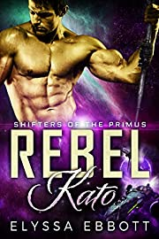 Rebel Kato (Shifters of the Primus Book 1)
