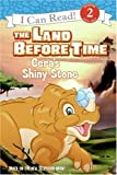The Land Before Time: Cera's Shiny Stone (I Can Read Book 2) (0061347779) by Hapka, Catherine