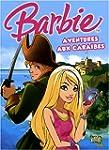 BARBIE T02 : AVENTURES AUX CARA�BES