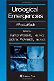 Urological Emergencies: A Practical Guide (Current Clinical Urology)