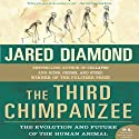The Third Chimpanzee: The Evolution and Future of the Human Animal (       UNABRIDGED) by Jared Diamond Narrated by Rob Shapiro
