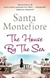 Santa Montefiore The House by the Sea