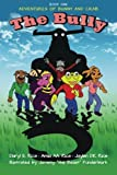 img - for Adventures of Bunny and Crab: The Bully Book 1 (Volume 1) by Daryl E. Rice (2015-09-09) book / textbook / text book
