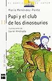Pupi Y El Club De Los Dinosaurios (El Barco De Vapor: Serie Pupi / the Steamboat: Pupi Series)