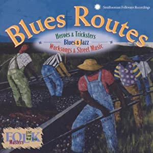 Blues Routes: Heroes & Tricksters