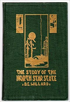 The Story of the North Star State, Daniel E. Willard
