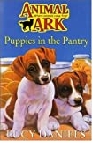 PUPPIES IN THE PANTRY: ( ANIMAL ARK ) (0340607726) by LUCY DANIELS