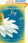 Awakening Joy: 10 Steps That Will Put...
