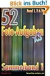 52 Foto-Aufgaben: Sammelband 1
