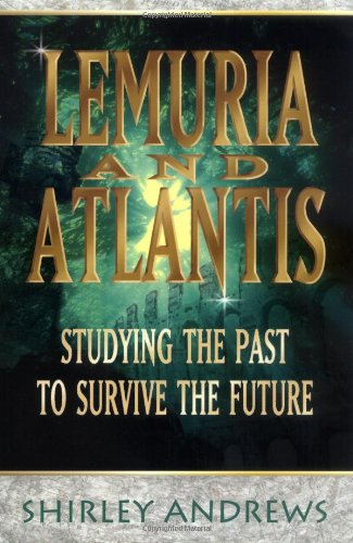 Lemuria and Atlantis: Studying the Past to Survive the Future