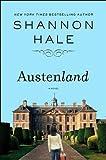 a novel:Austenland byHale(hardcover)(2007)