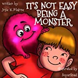 Its not easy being a Monster (Tim and Mish Mash, Lessons in Life learned from a Monster)