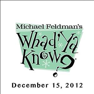 Whad'Ya Know?, T. C. Boyle, December 15, 2012 Radio/TV Program