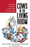 img - for Cows in the Living Room: Developing an Effective Strategic Plan and Sustaining It book / textbook / text book