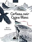 """Afficher """"Corbeau noir, cygne blanc"""""""