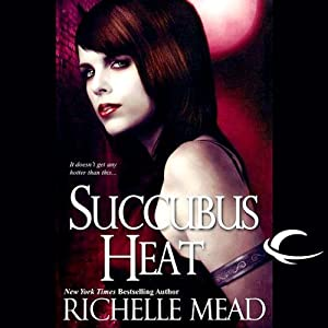 Succubus Heat: Georgina Kincaid, Book 4 | [Richelle Mead]