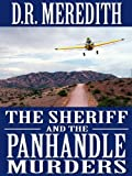 The Sheriff and the Panhandle Murders (The Sheriff Charles Matthews Mysteries Book 1)
