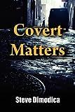 Covert Matters